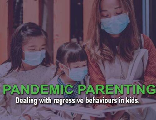 Pandemic Parenting | dealing with regressive behaviour in kids